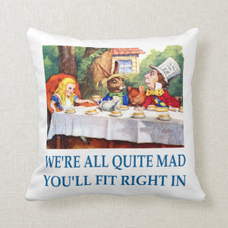 We're All Quite Mad, You'll Fit Right In Throw Pillow