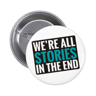 We're All Stories In The End Pins
