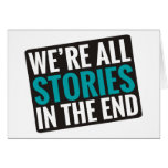 We're All Stories In The End Card