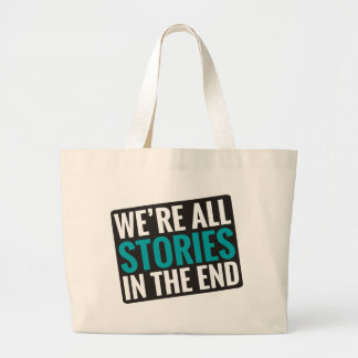 We're All Stories In The End Jumbo Tote Bag