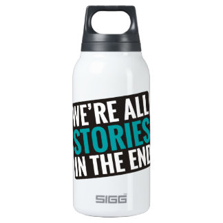 We're All Stories In The End 10 Oz Insulated SIGG Thermos Water Bottle