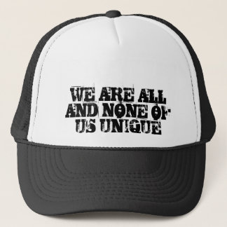 We're All Unique But We All Have Things In Common Trucker Hat