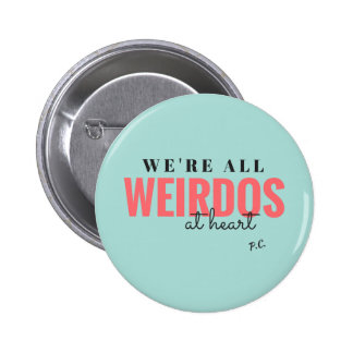 We're All Weirdos At Heart Badge (Blue) Pinback Button