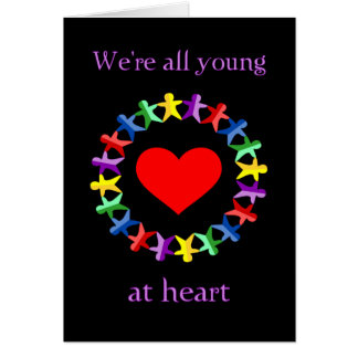 We're All Young At Heart, Even You Old Fart! card