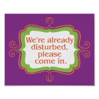 We're Already Disturbed, Please Come In Sign
