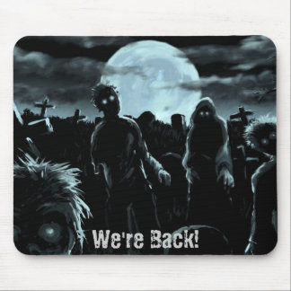 We're Back - Zombie Style! Mouse Pad