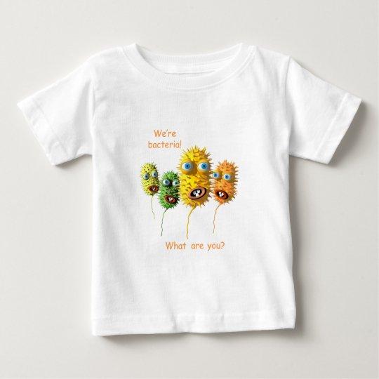 We're Bacteria Baby T-Shirt