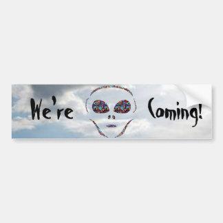 We're Coming, Alien Bumper Sticker Car Bumper Sticker