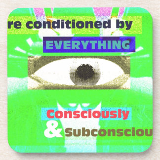 We're conditioned by everything co & subco coaster