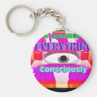 We're conditioned by everything, consciously & keychain