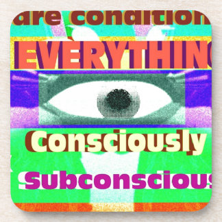 We're conditioned by everything subconsciously coaster