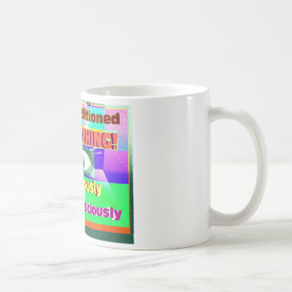We're conditioned by everything subconsciously coffee mug