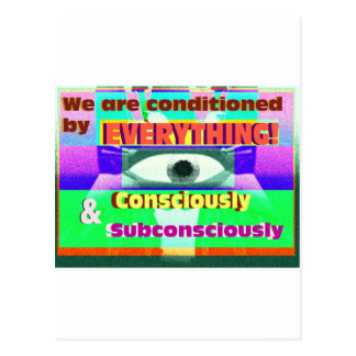 We're conditioned by everything subconsciously postcard