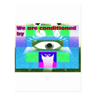 We're conditioned by postcard