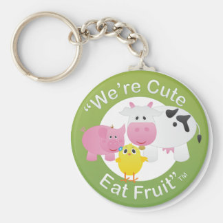 We're Cute, Eat Fruit Keychain