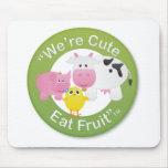 We're Cute, Eat Fruit Mousepads