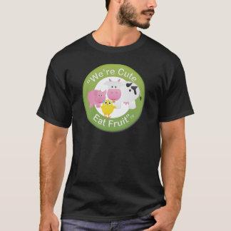 We're Cute, Eat Fruit T-Shirt