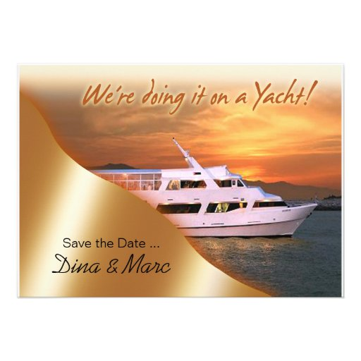 We're doing it on a Yacht Save the Date Invitation