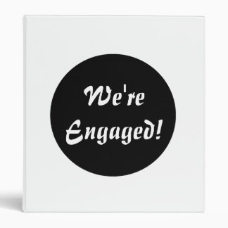 We're Engaged! Blk and White Vinyl Binder