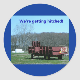 We're getting hitched!  Only in the country Classic Round Sticker