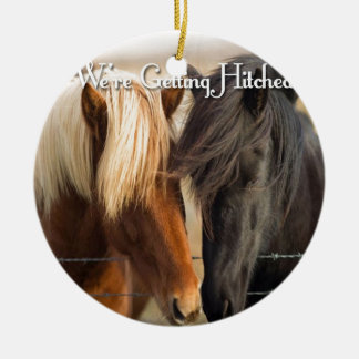 We're Getting Hitched (Two Horses) Ceramic Ornament