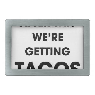 We're Getting Tacos Belt Buckle