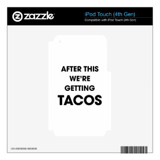 We're Getting Tacos Decals For iPod Touch 4G
