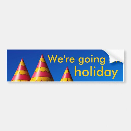 We're going on holiday bumper sticker