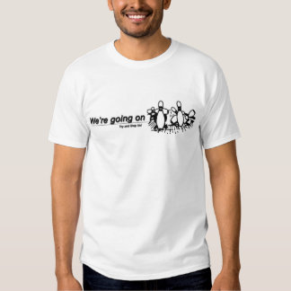 We're Going on Strike....Try and Stop Us! Tee Shirt