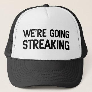 We're Going Streaking Trucker Hat