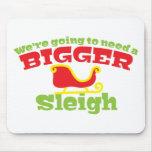 We're going to need a BIGGER SLEIGH! Christmas fun Mousepad