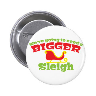 We're going to need a BIGGER SLEIGH! Christmas fun Pinback Button