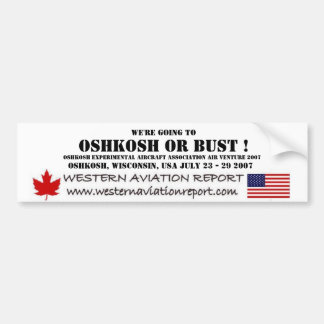 We're going to, OSHKOSH or BUST ! Bumper Sticker
