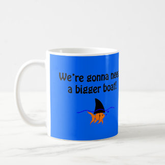 We're gona need a bigger boat - Mug
