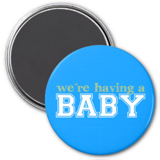 We're Having a Baby! Magnet