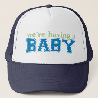 We're Having a Baby Trucker Hat