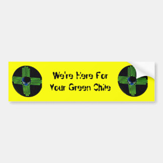 We're Here For Your Green Chile Bumper Sticker