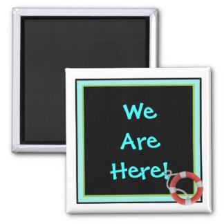 We're Here Generic Stateroom Door Marker Magnet