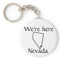 We're Here - Nevada keychain