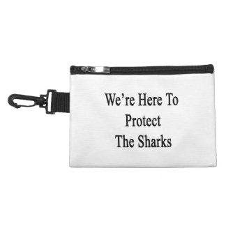 We're Here To Protect The Sharks Accessories Bag