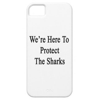 We're Here To Protect The Sharks iPhone 5 Cases