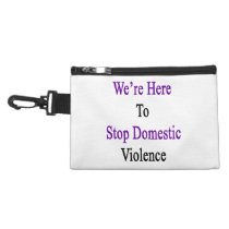 We're Here To Stop Domestic Violence Accessory Bag