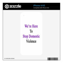 We're Here To Stop Domestic Violence Decal For The iPhone 4S