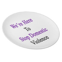 We're Here To Stop Domestic Violence Melamine Plate