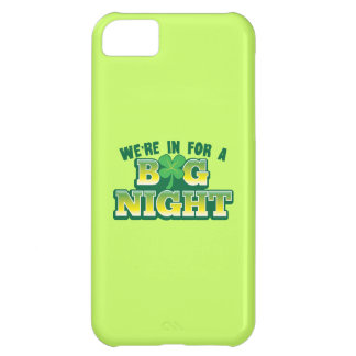 We're in for a BIG NIGHT! with shamrock Cover For iPhone 5C