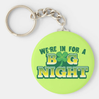 We're in for a BIG NIGHT! with shamrock Keychain