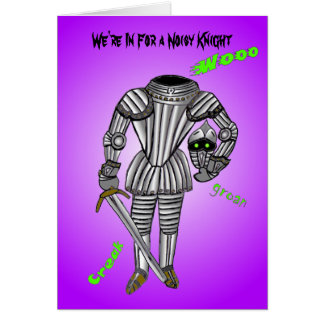 We're in for a noisy knight greeting card