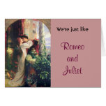We're Just Like Romeo and Juliet Humor Card Funny