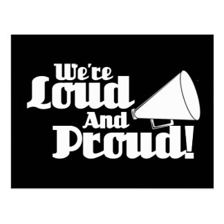 We're Loud and Proud! Postcard