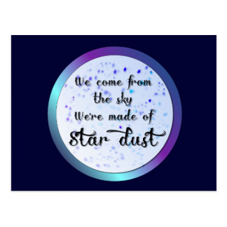 We're made of star dust postcard